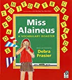 Miss Alaineus: A Vocabulary Disaster by…