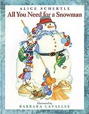 All You Need for a Snowman de Alice Schertle