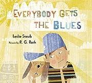 Everybody Gets the Blues de Leslie Staub