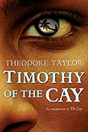 Timothy of the Cay af Theodore Taylor