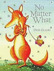No Matter What (Send A Story) de Debi Gliori