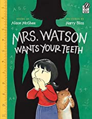 Mrs. Watson Wants Your Teeth de Alison…