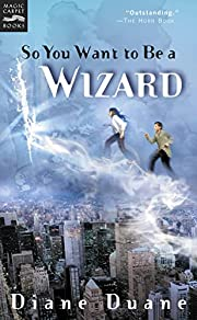 So You Want to Be a Wizard: The First Book…