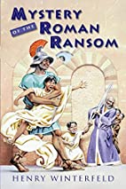 Mystery of the Roman Ransom by Henry…