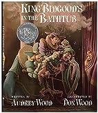 King Bidgood's in the Bathtub by Audrey…
