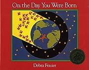 On the Day You Were Born af Debra Frasier