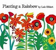 Planting a Rainbow de Lois Ehlert