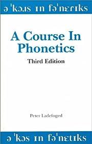 A Course in Phonetics – tekijä: Peter…