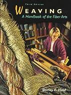 Weaving: A Handbook of the Fiber Arts by…