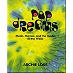 Pop Dreams Music, Movies, and the Media in the 1960s