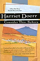 Consider This, Señora by Harriet Doerr