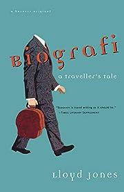 Biografi: A Traveler's Tale de Lloyd Jones