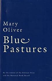 Blue pastures – tekijä: Mary Oliver