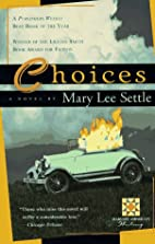 Choices by Mary Lee Settle