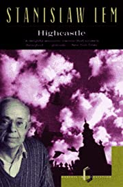 Highcastle: A Remembrance af Stanislaw Lem