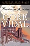The Smithsonian Institution: A Novel (Book) written by Gore Vidal