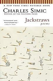 Jackstraws: Poems de Charles Simic