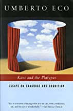 Kant and the Platypus: Essays on Language…