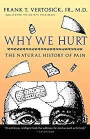 Why We Hurt: The Natural History of Pain af…