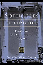 Sophocles, The Oedipus Cycle: Oedipus Rex,…