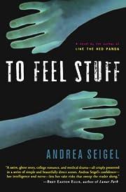 To Feel Stuff av Andrea Seigel