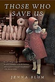 Those Who Save Us de Jenna Blum