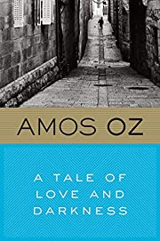 A Tale of Love and Darkness de Amos Oz