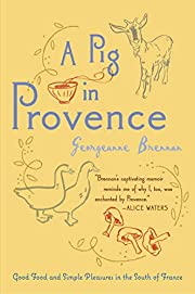 A Pig in Provence: Good Food and Simple…