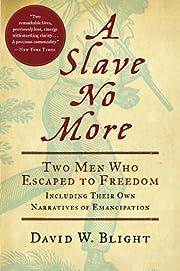 A Slave No More: Two Men Who Escaped to…