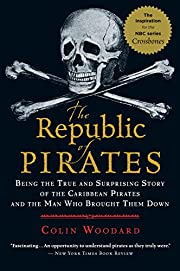 The Republic of Pirates: Being the True and…