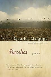Bucolics av Maurice Manning