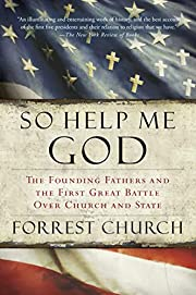 So Help Me God: The Founding Fathers and the…