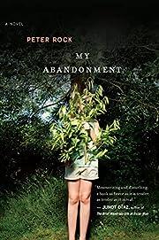 My Abandonment par Peter Rock