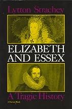 Elizabeth and Essex: A Tragic History by…