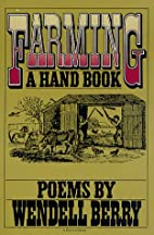 Farming: A Hand Book by Wendell Berry