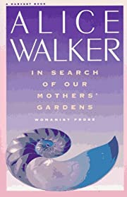 In Search of Our Mothers' Gardens: Womanist…