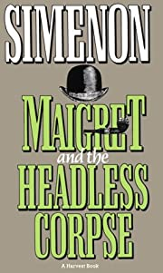 Maigret and the Headless Corpse de Georges…