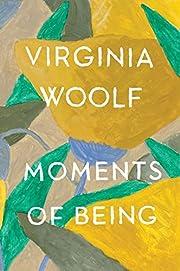 Moments of Being de Virginia Woolf