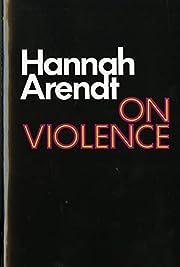 On Violence (Harvest Book) af Hannah Arendt