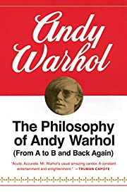 The Philosophy of Andy Warhol (From A to B…