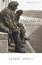 The Road to Wigan Pier de George Orwell