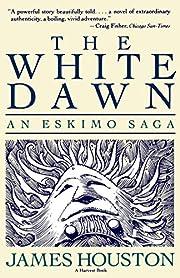 The White Dawn: An Eskimo Saga von James…