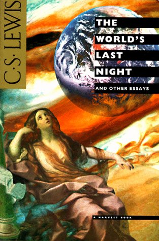 The World's Last Night: And Other Essays, Lewis, C.S.