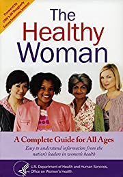 The Healthy Woman: A Complete Guide for All…