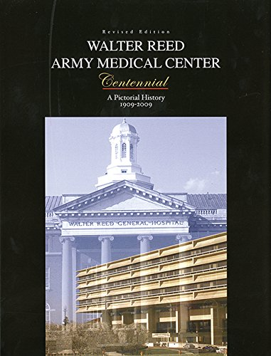 Walter Reed Army Medical Center: A Photographic History