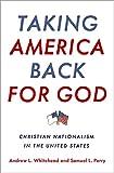 Taking America Back for God: Christian…