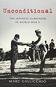 Unconditional: The Japanese Surrender in…