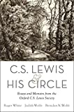 C. S. Lewis and His Circle: Essays and Memoirs from the Oxford C. S. Lewis Society book cover