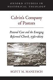 Calvin's Company of Pastors: Pastoral Care…