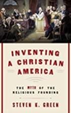 Inventing a Christian America: The Myth of…